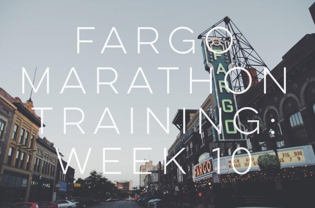 Fargo Marathon Training Week 10