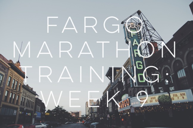 Fargo Marathon Training Week 9