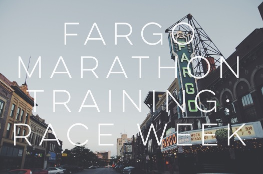 Fargo Marathon Training Race Week