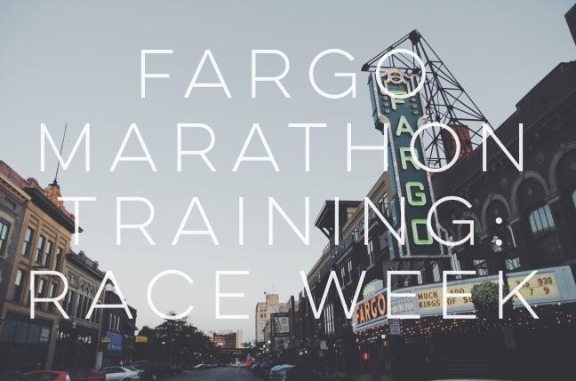Fargo Marathon Training Race Week