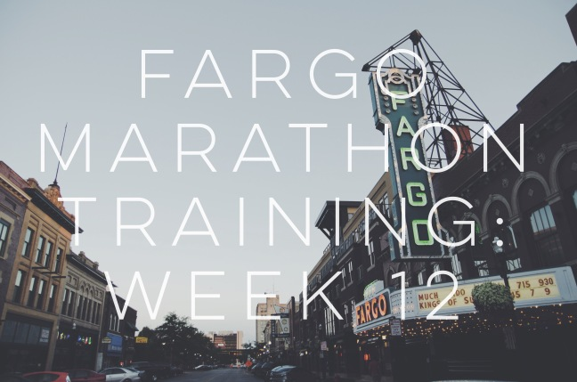Fargo Marathon Training Week 12