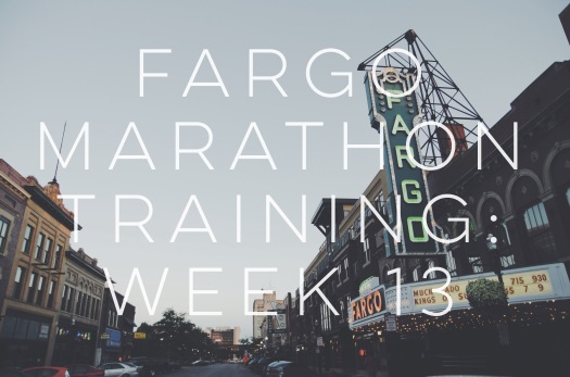Fargo Marathon Training Week 13