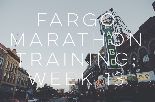 Fargo Marathon Training Week 13